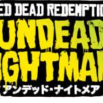 『レッド・デッド・リデンプション:アンデッド・ナイトメア』新たなストーリー、新武器、ゾンビ等を紹介!携帯サイトもオープン!