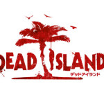 PS3/Xbox360「DEAD ISLAND」先行体験会の開催が決定!