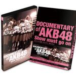 最強のアイドル映画がここに!『DOCUMENTARY of AKB48 Show must go on 少女たちは傷つきながら、夢を見る』のDVDリリースが決定!