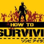 迫りくるゾンビから生き延びるサバイバルアクション『How to Survive:ゾンビアイランド』が本日より体験版配信開始!