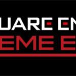 『SQUARE ENIX EXTREME EDGES』Xbox Oneローンチタイトル決定!
