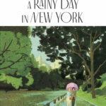 『レイニーデイ・イン・ニューヨーク』大島依提亜さんデザイン&木内達朗さん描き下ろし 日本オリジナルイラストポスター到着!