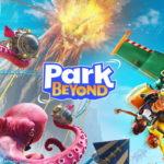 『Park Beyond(パークビヨンド)』2022年発売予定!初トレーラーを公開!